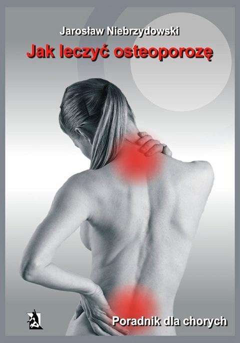 Jak leczyć osteoporozę. Poradnik dla chorych.