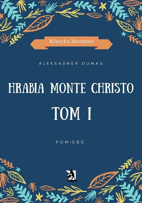 Hrabia Monte Christo. Tom I