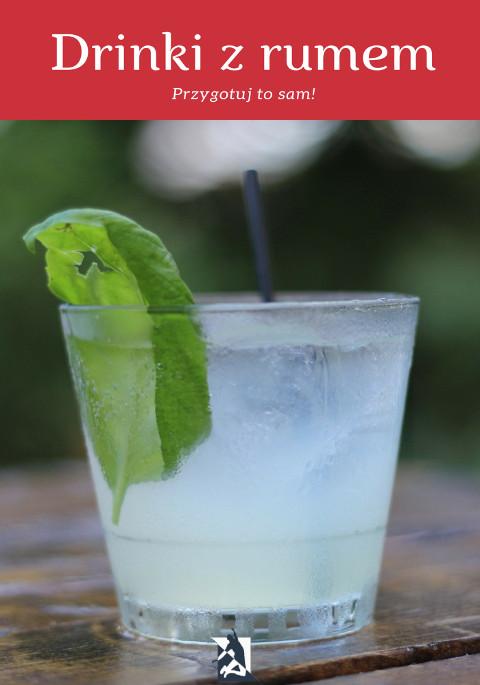 Drinki z rumem. Przygotuj to sam!