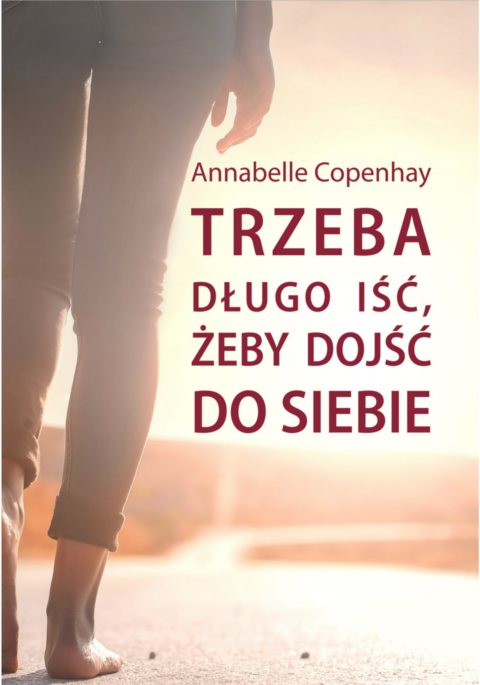 Trzeba długo iść, żeby dojść do siebie