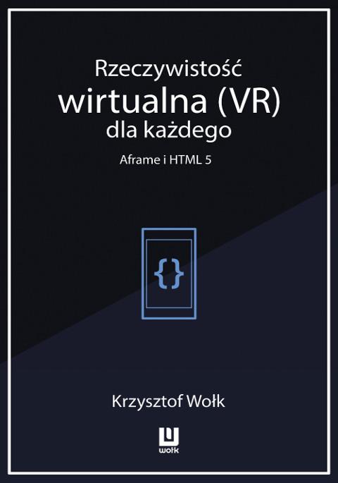 Rzeczywistość wirtualna (VR) dla każdego – Aframe i HTML 5