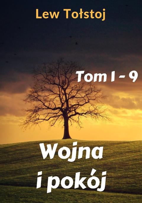 Wojna i pokój. Tom 1-9