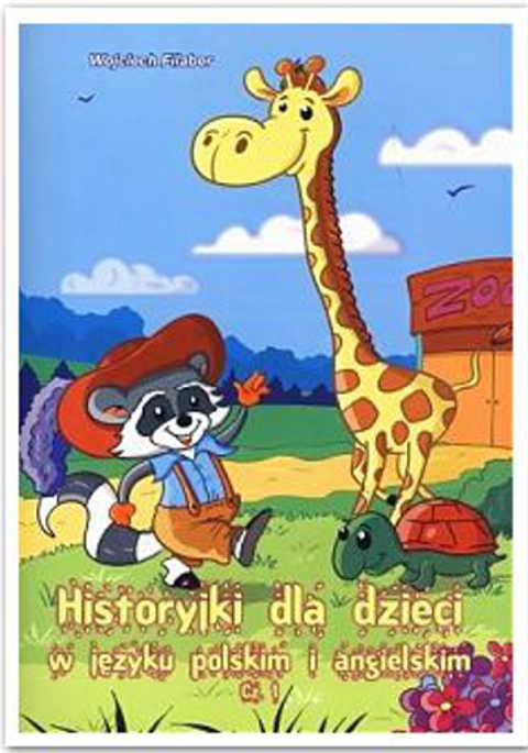 Historyki dla dzieci w języku polskim i angielskim. Część 1