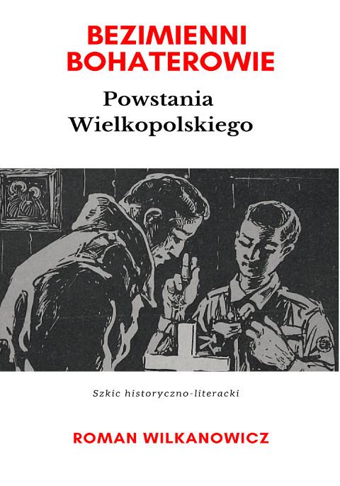 Bezimienni Bohaterowie Powstania Wielkopolskiego