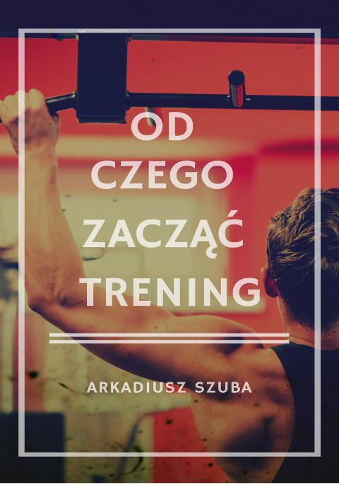 Od czego zacząć trening