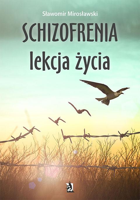 Schizofrenia – lekcja życia