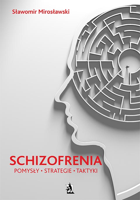 Schizofrenia – pomysły, strategie i taktyki