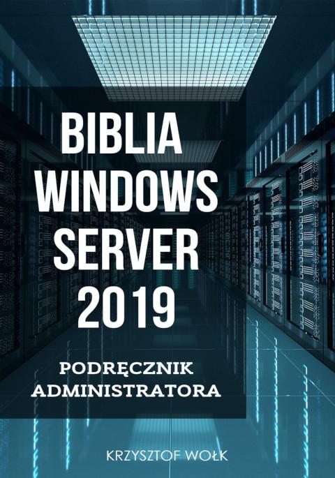Biblia Windows Server 2019. Podręcznik Administratora